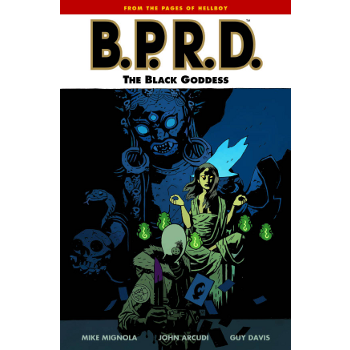 BPRD Vol. 11 : The Black Goddess TP