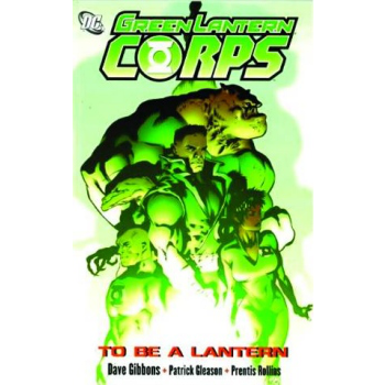 Green Lantern Corps : To Be a Lantern TP
