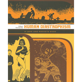 Love and Rockets Collection : Human Diastrophism SC