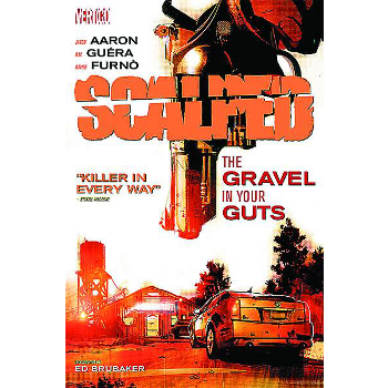 Scalped Vol. 4 : The Gravel in Your Guts TP