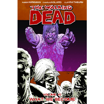 Walking Dead Vol. 10 : What We Become TP