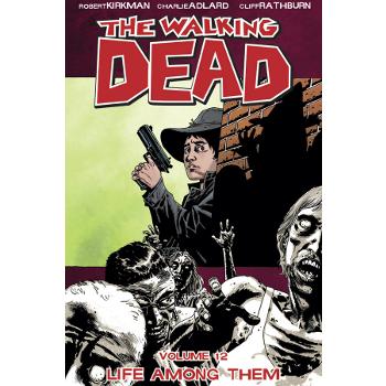 Walking Dead Vol. 12 : Life Among Them TP
