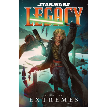 Star Wars Legacy Vol. 10 : Extremes TP