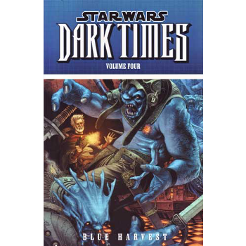 Star Wars Dark Times Vol. 4 : Blue Harvest TP