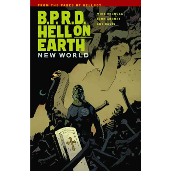 BPRD - Hell on Earth Vol. 1 : New World TP