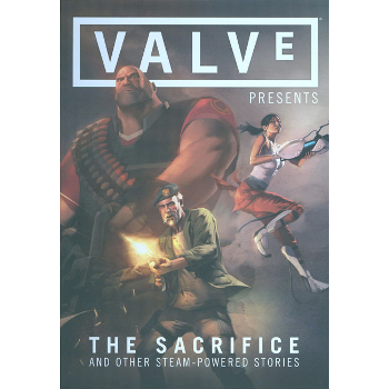 Valve Presents : Sacrifice and Other Steam-Powered Stories (O)HC