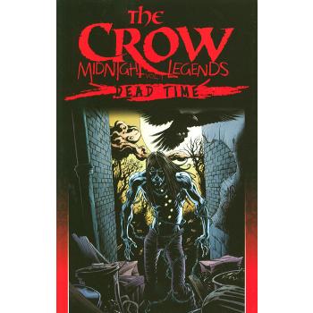 Crow Midnight Legends Vol. 1 : Dead Time TP