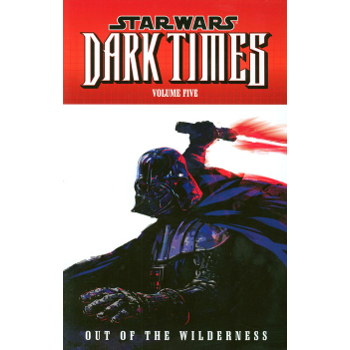 Star Wars : Dark Times Vol. 5 : Out of the Wilderness TP