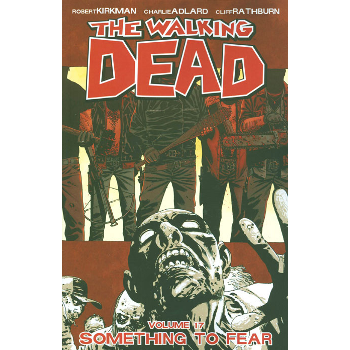 Walking Dead Vol. 17 : Something to Fear TP