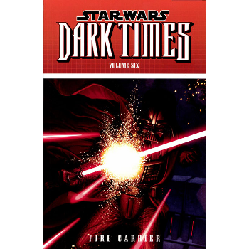Star Wars : Dark Times Vol. 6 : Fire Carrier TP
