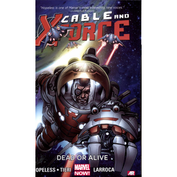 Cable & X-Force Vol. 2 : Dead or Alive TP