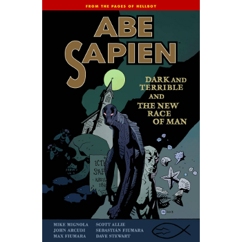 Abe Sapien Vol. 3 : Dark and Terrible TP