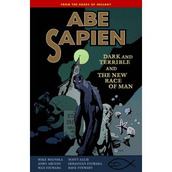 Abe Sapien Vol. 3 : Dark and Terrible TP