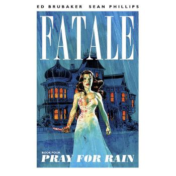 Fatale Vol. 4 : Pray For Rain TP