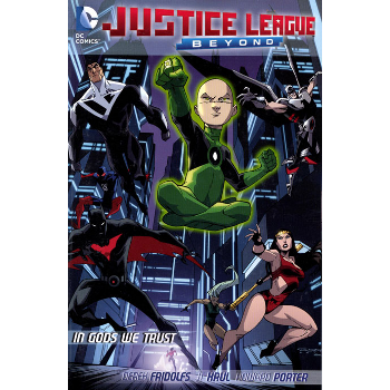 Justice League Beyond : In Gods We Trust TP