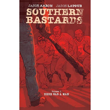 Southern Bastards Vol. 1 : Here Was A Man TP