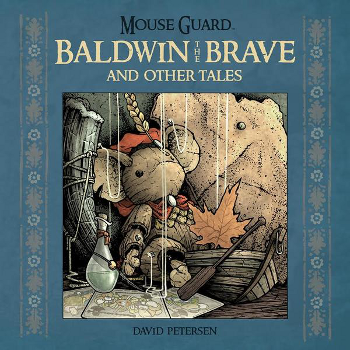 Mouse Guard : Baldwin The Brave and Other Tales HC