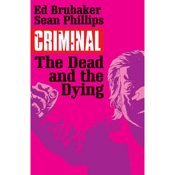 Criminal Vol. 3 : Dead and the Dying TP ( New Edition )