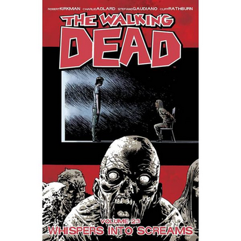 Walking Dead Vol. 23 : Whispers Into Screams TP