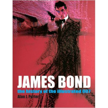 James Bond : History of the Illustrated 007 SC