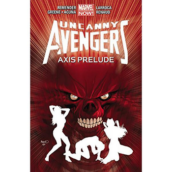 Uncanny Avengers Vol. 5 : Axis Prelude TP
