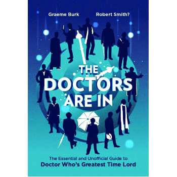 Doctors Are In : Essential & Unofficial Guide to Doctor Who SC