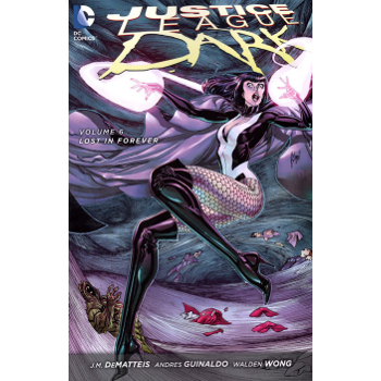 Justice League Dark Vol. 6 : Lost in Forever TP (N52)