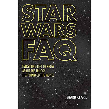Star Wars FAQ : Everything Left To Know About The Trilogy SC