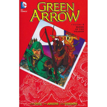 Green Arrow by Grell Vol. 4 : Blood of the Dragon TP