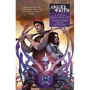 Angel & Faith Season 10 Vol. 4 : A Little More Than Kin TP
