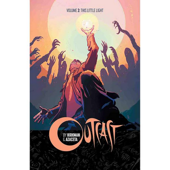 Outcast Vol. 3 : This Little Light TP