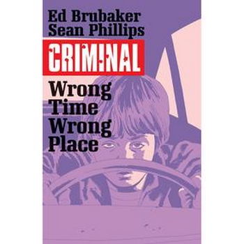 Criminal Vol. 7 : Wrong Time Wrong Place TP
