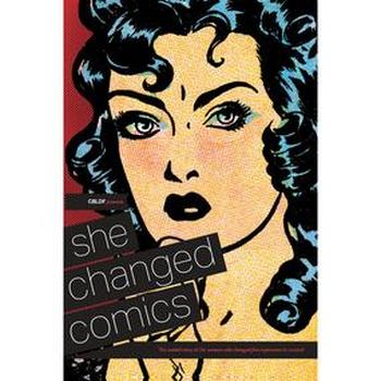 CBLDF Presents : She Changed Comics SC