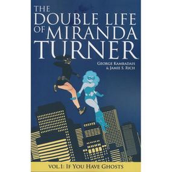 Double Life of Miranda Turner Vol.1 : If You have Ghosts TP
