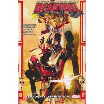 Deadpool ( 2015 ) Vol. 4 : Temporary Insanitation TP