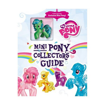 My Little Pony : Mini Pony Collectors Guide (O)HC