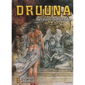 Serpieri Collection Vol. 3 : Druuna - Madragore/Aphrodisia (O)HC