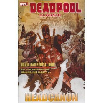 Deadpool Classic Vol. 17 : Headcanon TP