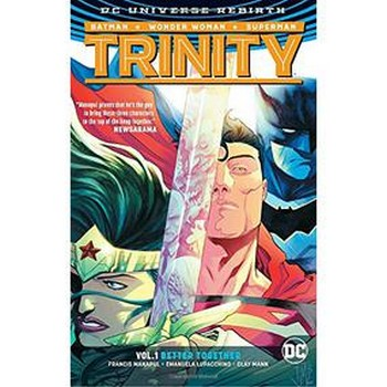 Trinity Vol. 1 : Better Together HC