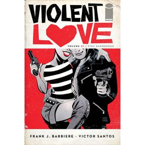 Violent Love Vol. 1 : Stay Dangerous TP