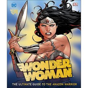 Wonder Woman : Ultimate Guide to the Amazon Warrior (O)HC