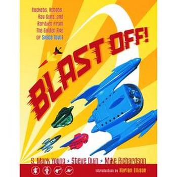 Blast Off : Rockets, Robots, Ray Guns... (O)SC