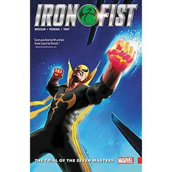 Iron Fist Vol. 1 : Trial of Seven Masters TP