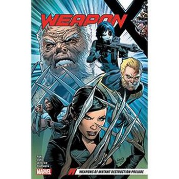 Weapon X Vol. 1 : Weapons of Mutant Destruction Prelude TP