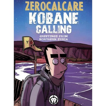 Kobane Calling : Greetings From Northern Syria SC