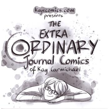 Extra Ordinary Journal Comics of Kay Carmichael SC