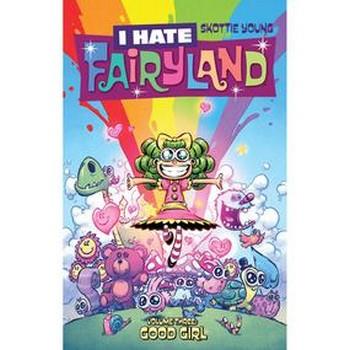 I Hate Fairyland Vol. 3 : Good Girl TP