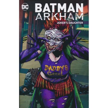 Batman Arkham : Joker's Daughter TP