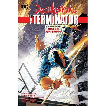 Deathstroke The Terminator Vol. 4 : Crash or Burn TP