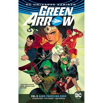 Green Arrow Vol. 5 : Hard-Traveling Hero TP (Rebirth)
